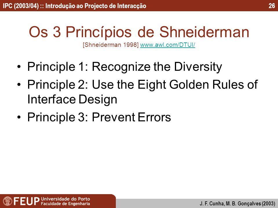 Os 3 Princípios de Shneiderman [Shneiderman 1998] www.awl.com/DTUI/